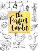 The Perfect Omelet  Essential Recipes for the Home Cook