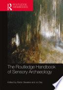 The Routledge Handbook Of Sensory Archaeology