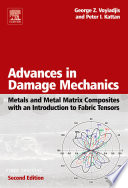 Advances In Damage Mechanics Metals And Metal Matrix Composites With An Introduction To Fabric Tensors book