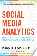 Social Media Analytics  Effective Tools for Building  Interpreting  and Using Metrics