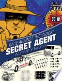 Race Against The Clock Secret Agent Activity Book