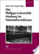 Die Philipps-Universität Marburg im Nationalsozialismus