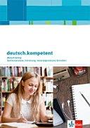 deutsch.kompetent. Zugänge zur Oberstufe, Schreiben zu Sachtexten. Arbeitsheft mit Onlineangebot