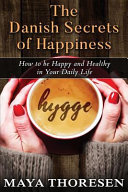 Hygge  the Danish Secrets of Happiness