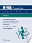 4th European Conference Of The International Federation For Medical And Biological Engineering 23 - 27 November 2008, Antwerp, Belgium : and biological federation was held...
