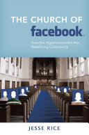 The Church of Facebook Networking Sites And What It Reveals About