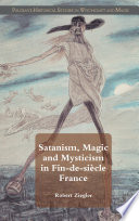 Satanism, Magic and Mysticism in Fin-de-siècle France