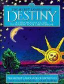 The Secret Language Of Destiny book