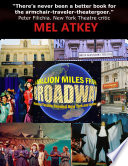A Million Miles from Broadway    Musical Theatre Beyond New York and London