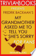 My Grandmother Asked Me to Tell You She s Sorry  A Novel By Fredrik Backman  Trivia On Books