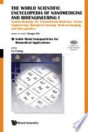 World Scientific Encyclopedia Of Nanomedicine And Bioengineering I  The  Nanotechnology For Translational Medicine  Tissue Engineering  Biological Sensing  Medical Imaging  And Therapeutics  A 4 volume Set