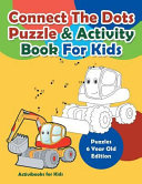 Connect the Dots Puzzle   Activity Book for Kids   Puzzles 6 Year Old Edition