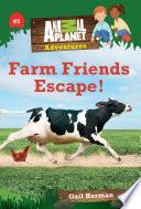 Farm Friends Escape! (Animal Planet Adventures Chapter Books #2)
