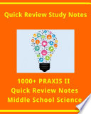 1000  PRAXIS II Quick Review Facts for Middle School Science