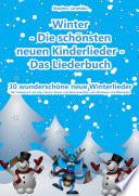 Winter   Die sch  nsten neuen Kinderlieder   30 wundersch  ne neue Winterlieder