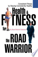 Health   Fitness for the Road Warrior