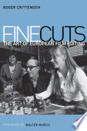 Fine Cuts: The Art of European Film Editing Greatest Living European Film Editors Through His Warm