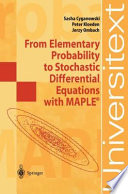 From Elementary Probability to Stochastic Differential Equations with MAPLE