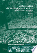 Understanding the Geological and Medical Interface of Arsenic   As 2012