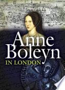 Anne Boleyn in London