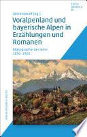 Voralpenland und bayerische Alpen in Erzählungen und Romanen