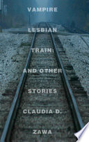 Vampire Lesbian Train  And Other Stories