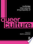Routledge International Encyclopedia Of Queer Culture : bisexual, transgender and queer (glbtq)...