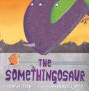 The Somethingosaur Book Cover