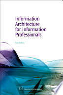 Information Architecture For Information Professionals book