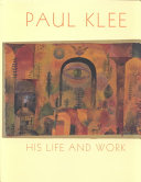 Paul Klee  His Life and Work