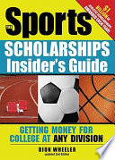 The Sports Scholarships Insider s Guide