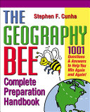 The Geography Bee Complete Preparation Handbook