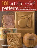 101 Artistic Relief Patterns for Woodcarvers  Woodburners and Crafters