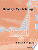 Bridge Watching