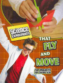 Science Experiments That Fly and Move