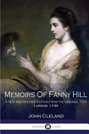 Memoirs of Fanny Hill a New and Genuine Edition from the Original Text  London  1749