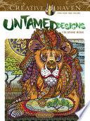 Creative Haven Untamed Designs Coloring Book