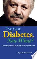I ve Got Diabetes  Now What