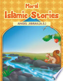 Moral Islamic Stories Angel Jibrail A S