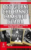I 55 giorni che hanno cambiato l Italia  Perch   Aldo Moro doveva morire  La storia vera