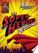 The Superheroes Devotional
