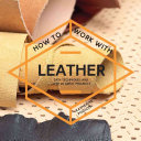 How To Work With Leather