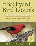 The Backyard Bird Lover s Field Guide