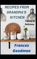 Recipes From Grandma S Kitchen Yummy Delicious