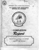 U.S. Pacific Fleet Detachment Republic of Vietnam, Completion Report, 1963 - 1972