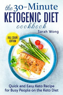 The Quick And Easy Ketogenic Diet Cookbook