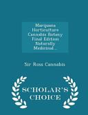 Marijuana Horticulture Cannabis Botany Final Edition Naturally Medicinal      Scholar s Choice Edition