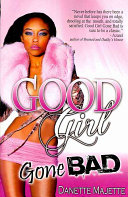 Good Girl Gone Bad : of how she should behave, but...