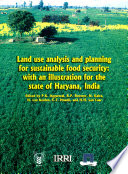 Land Use Analysis And Planning For Sustainable Food Security With An Illustration For The State Of Haryana India