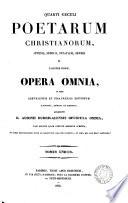 Quarti saeculi poetarum Christianorum  Juvenci  Sedulii  Optatiani  Severi et Faltoniae Probae  opera omnia